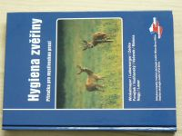Winkelmayer, Leersofrger, Zedka, Forejtek - Hygiena zvěřiny - Příručka pro mysliveckou praxi (2005)