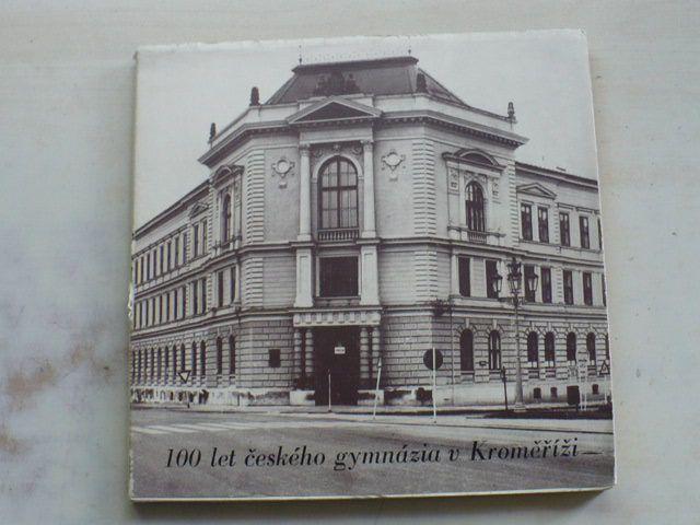 100 let českého gymnázia v Kroměříži 1882 - 1982 (1982)