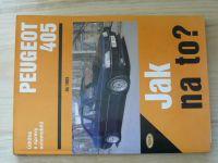 Jak na to? - Peugot 405 do 1993 - Údržba a opravy automobilů  (1999)
