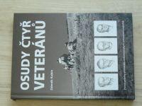 Kubín - Osudy čtyř veteránů (2004) Životní příběhy příslušníků čs. zahraničních jednotek