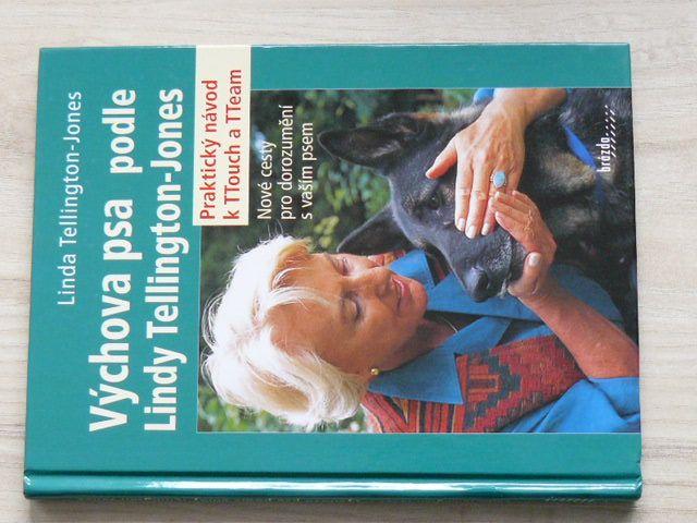 Linda Tellington-Jones - Výchova psa podle Lindy Tellington-Jones - Praktický návod k TTouch a TTeam