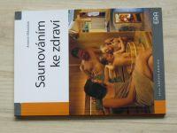 Mikolášek - Saunováním ke zdraví (2006)