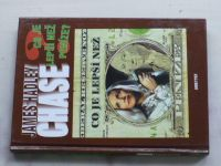 Chase - Co je lepší než peníze? (1997)