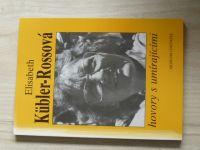 Elisabeth Kübler-Rossová - Hovory s umírajícími (1992)