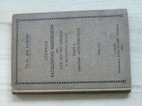 Kašpar - Učebnice katolického náboženství pro vyšší třídy škol středních a jim rovných ústavů (1910)