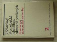 Křivohlavý - Psychologická rehabilitace zdravotně postižených - Příručka (1985)