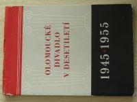 Olomoucké divadlo v desetiletí 1945-1955 (1957)