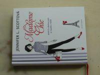 Scottová - Madame Chic aneb Co všechno jsem se naučila v Paříži (2014)