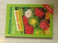Trázník - Pěstujeme zeleninu - proti rakovině a jiným nemocem (1995)