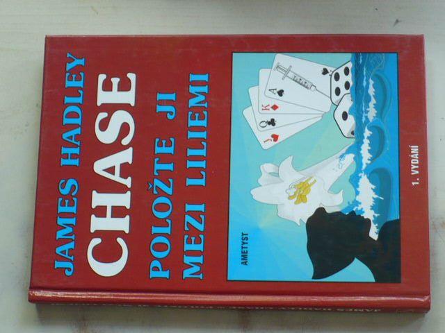 Chase - Položte ji mezi liliemi (1994)