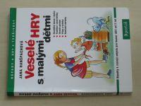 Hanšpachová - Veselé hry s malými dětmi (2008)