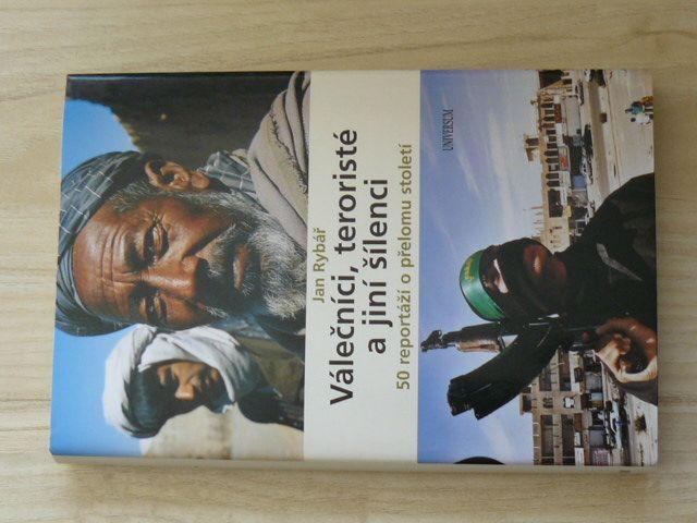 Rybář - Válečníci, teroristé a jiní šílenci (2008) 50 reportáží z přelomu století