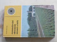 Walter - Rozmnožování okrasných stromů a keřů (1978)