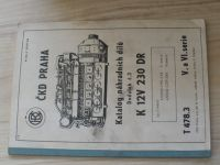 ČKD Praha - Katalog náhradních dílů - Dodatek č.3 - K 12V 230 DR - T 478,3 V. a VI. serie