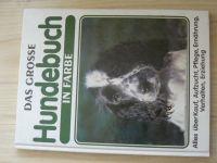 Sponsel, Hohmann - Das Grosse Hundebuch in Farbe (1994) německy