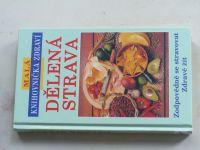 Dělená strava - Zodpovědně se stravovat - Zdravě žít (2001)