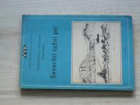 Šereševskij, Petrjajev, Golubjev - Severští tažní psi (1953) Velká vojenská knihovna sv.12
