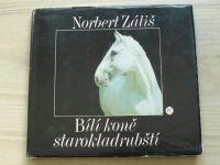 Záliš - Bílí koně starokladrubští (1979)