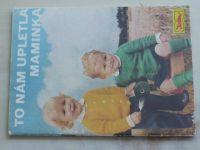 Květen - Ateliér pro služby ženám - Kolekce IX - To nám upletla maminka, Popisy prací (1978) 2 seš.
