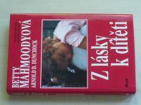 Mahmoodyová, Dunchock - Z lásky k dítěti (1993)