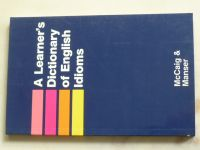 McCaig, Manser - A Learner´s Dictionary of English Idioms (1991) anglicky