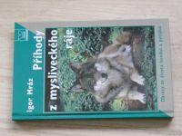 Mráz - Z mysliveckého ráje (2005) Obrazy ze života lesníků a pytláků