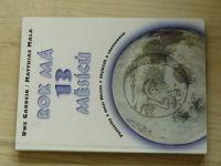 Gardein, Mala - Rok má 13 měsíců - Poznatky o moci Měsíce v dějinách a současnosti (1997)