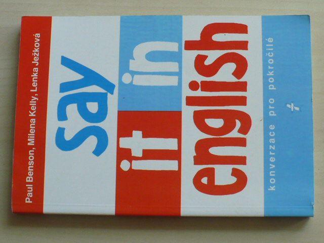 Benson, Kelly, Ježková - Say it in english - konverzace pro pokročilé (1997)