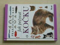 Edney, Taylor - 101 praktických rad - Jak pečovat o kočku (1996)