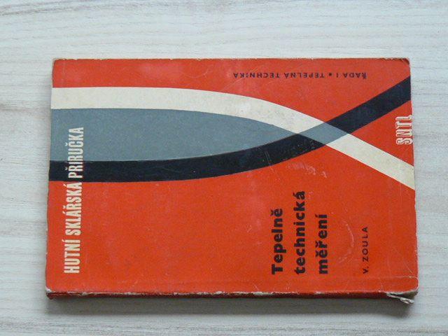 Zoula - Tepelně technická měření (1963) Hutní sklářská příručka