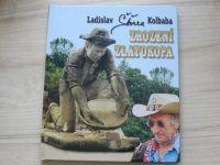 Ladislav Šťoura Kolbaba - Zrození zlatokopa (2007) věnování a podpis autora