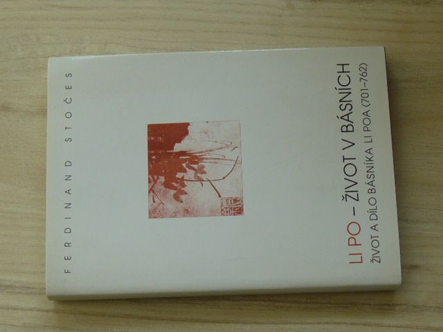 Stočes - Li Po - Život v básních - Život a dílo básníka Li Poa (701 - 763) (2003)