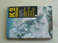 Rakoncaj, Jasanský - K2 / 8611 m. (1986)