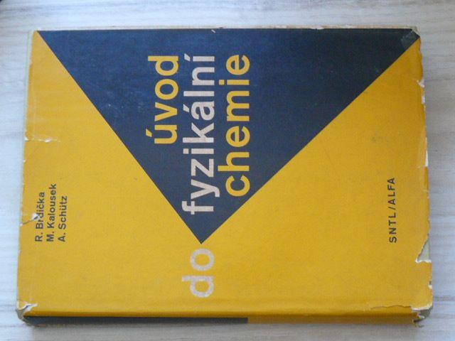 Brdička, Kalusek, Schütz - Úvod do fyzikální chemie (1972)