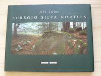 Jiří Tiller - Euregio Silva Nortica (2003) česky, německy, anglicky
