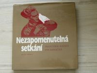 Mainuš, Konečná - Nezapomenutelná setkání (1980) Vzpomínky sovětských současníků na osvobození ČSSR