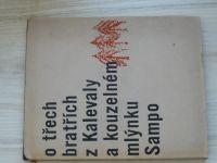O třech bratřích z Kalevaly a kouzelném mlýnku Sampo - vypravuje Vladislav Stanovský (SNDK 1962)