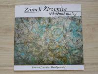 Zámek Žirovnice - Nástěnné malby (2009)