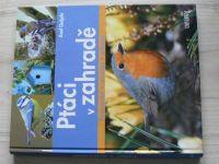 Gutjahr - Ptáci v zahradě - Pozorování - určování - ochrana (2012)