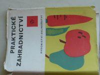 Praktické zahradnictví - Ovocnictví - Zelinářství (1966)