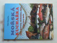Štěpnička - Mořská kuchařka - Ryby, krevety, chobotnice, sépie, a jiné dary moře (2004)