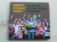Babicovy fotbalové dobroty - Recepty pro všechny fanynky a fanoušky (2012)