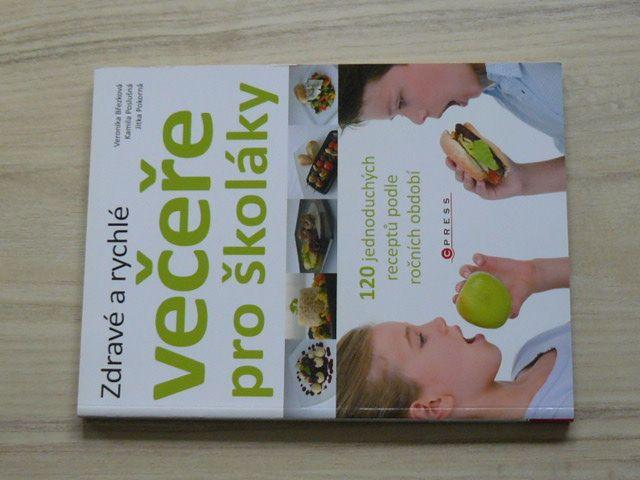 Březková - Zdravé a rychlé večeře pro školáky - 120 jednoduchých receptů podle období (2011)