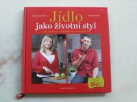 Lamschová, Havlíček - Jídlo jako životní styl 100 otázek, odpovědí a receptů (2011)