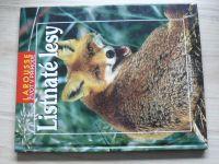 Larousse - Život v přírodě - Listnaté lesy (1997)