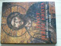 Porter - Život Ježíše Krista - Ježíš historie, Kristus víry (1999)