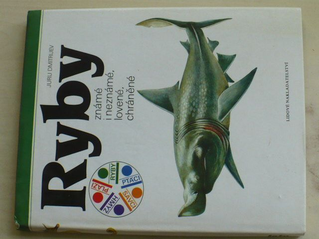 Dmitrijev - Ryby známé i neznámé, lovené, chráněné (1990)