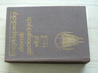 Encyklopedický slovník geologických věd A-M, N-Ž (kompletní, 2 knihy) 1983