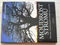 Fred Hageneder - Moudrost stromů (2012) Historie - Lidová tradice - Symbolika - Léčení