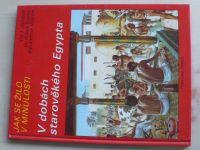 Jak se žilo v minulosti - V dobách starověkého Egypta (1992)